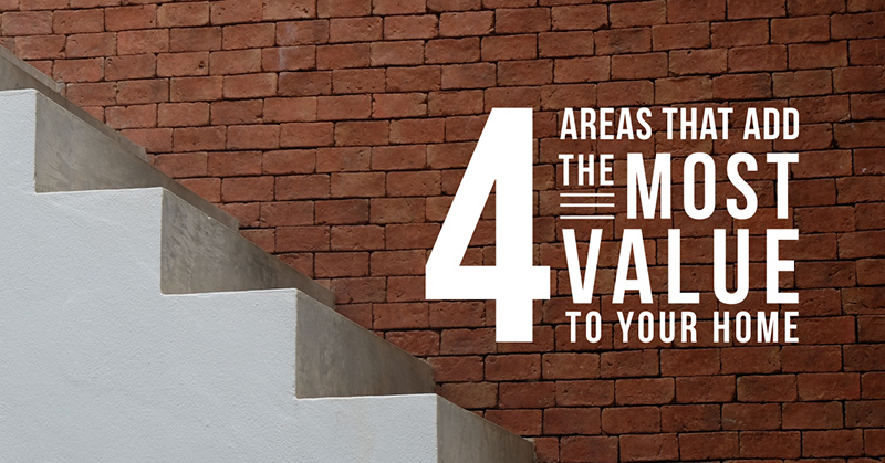 Inspire: 4 Areas That Add the Most Value to Your Home